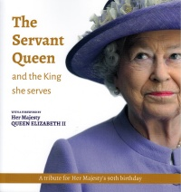 The Servant Queen & the King she serves: book tribute to HM 90th birthday