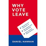 Why Vote Leave_D Hannan